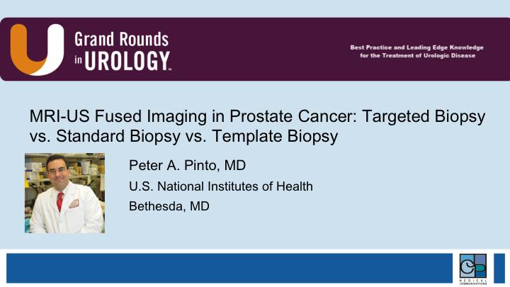 Dr. Pinto | Prostate Cancer: Targeted Biopsy vs. Standard Biopsy