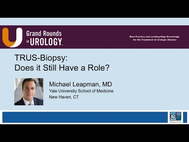 Dr  Michael Leapman | TRUS Biopsy: Does it Still Have a Role?