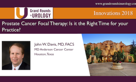 Prostate Cancer Focal Therapy: Is it the Right Time for your Practice?