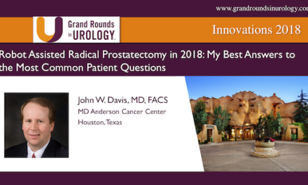 Robot Assisted Radical Prostatectomy in 2018: My Best Answers to the Most Common Patient Questions