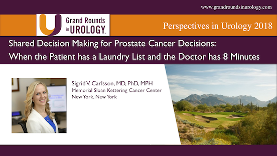 Shared Decision Making for Prostate Cancer Decisions: When the Patient has a Laundry List and the Doctor has 8 Minutes