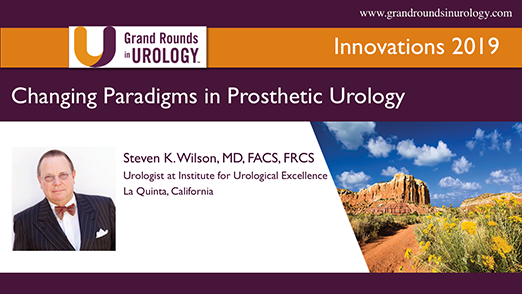 Changing Paradigms in Prosthetic Urology