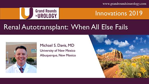 Renal Autotransplant, When All Else Fails