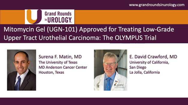 Mitomycin Gel (UGN-101) Approved for Treating Low-Grade Upper Tract Urothelial Carcinoma: The OLYMPUS Trial