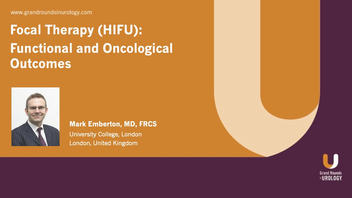 Dr. Emberton - Focal Therapy HIFU