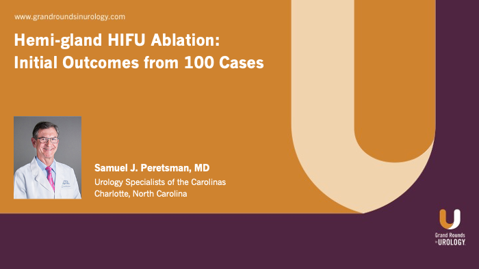 Hemi-gland HIFU Ablation: Initial Outcomes From 100 Cases