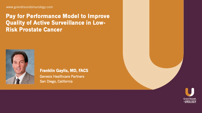 Dr. Gaylis - Pay for Performance Active Surveillance