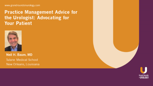 Practice Management Advice for the Urologist: Advocating for Your Patient